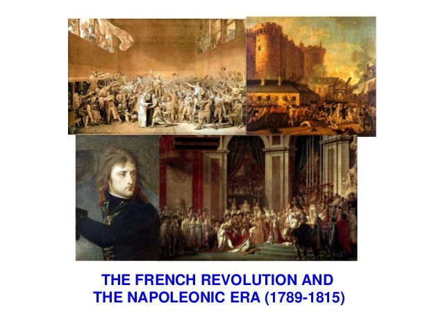 THE FRENCH REVOLUTION AND THE NAPOLEONIC ERA (1789-1815)