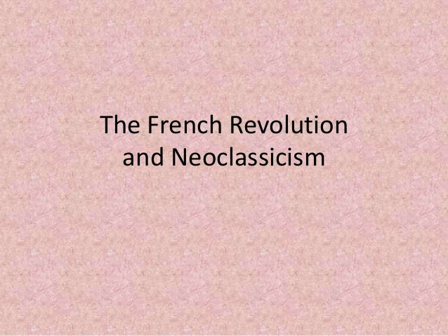 The French Revolution and Neoclassicism