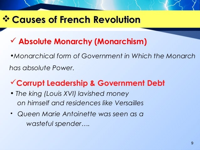 the causes and effects of the french revolution The french revolution began in 1789 the main cause of the french revolution was the fact that king louis xvi and his ministers became very unpopular during the time the fact that king louis xvi began taxing the peasants so that he could support a wealthy monarchy didn't help that popularity.
