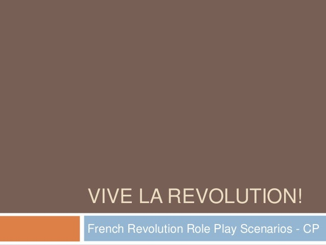 VIVE LA REVOLUTION! French Revolution Role Play Scenarios - CP