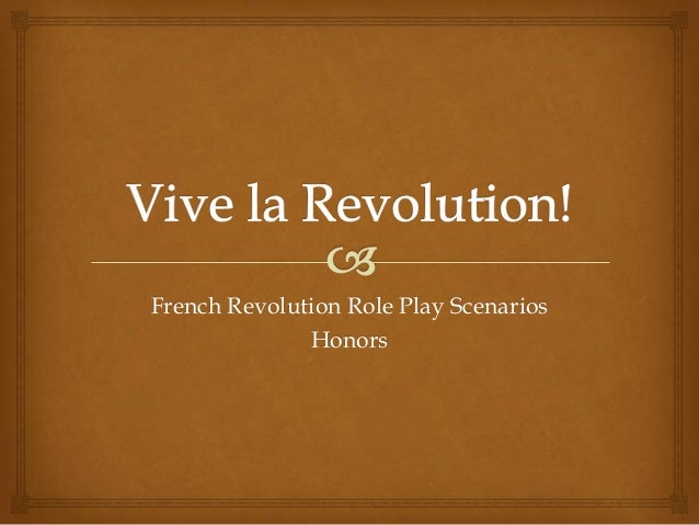 French Revolution Role Play Scenarios Honors