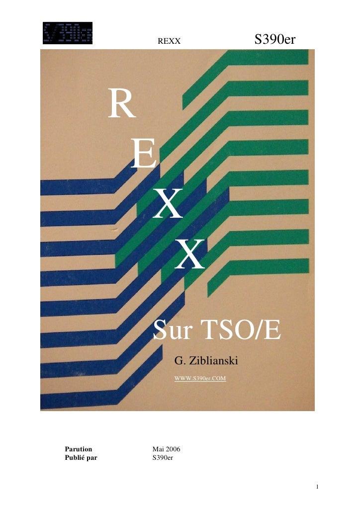 REXX                  S390er             R              E               X                X              Sur TSO/E         ...