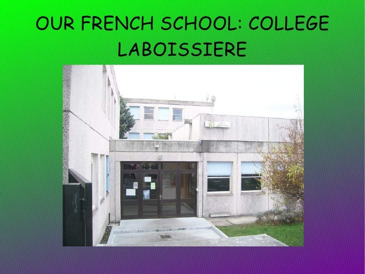 OUR FRENCH SCHOOL: COLLEGE LABOISSIERE
