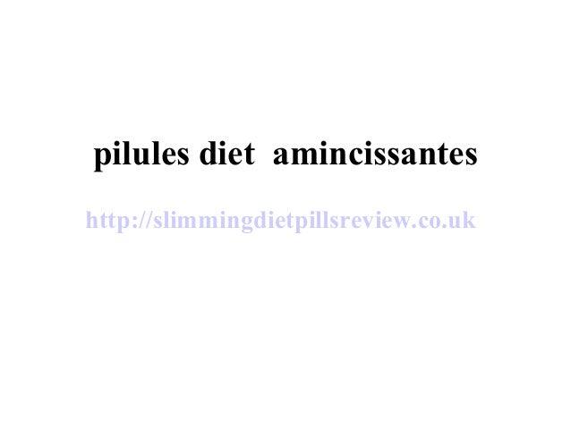pilules diet amincissantes http://slimmingdietpillsreview.co.uk