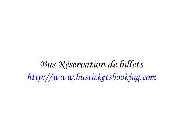 Bus Réservation de billets http://www.busticketsbooking.com