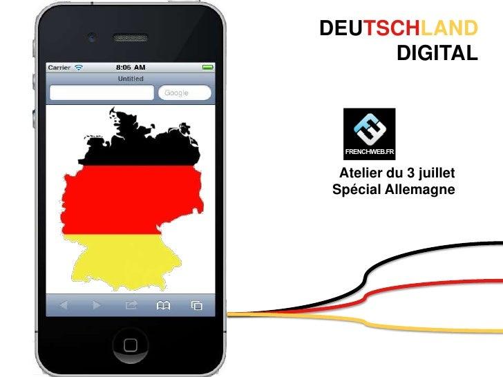DEUTSCHLAND     DIGITAL  Atelier du 3 juillet Spécial Allemagne
