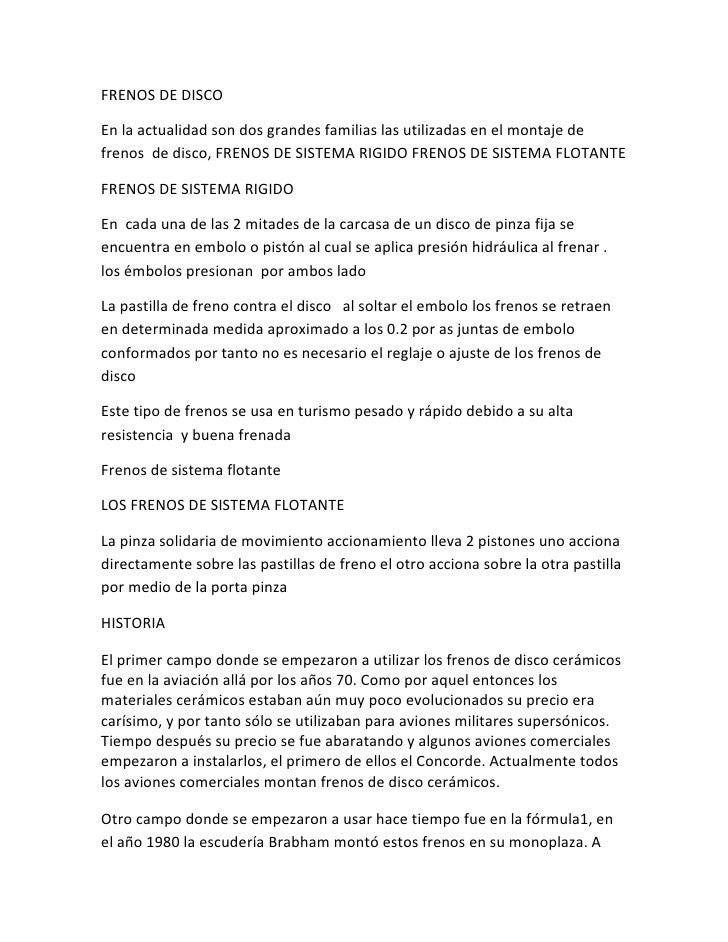 FRENOS DE DISCO <br />En la actualidad son dos grandes familias las utilizadas en el montaje de frenos  de disco, FRENOS D...