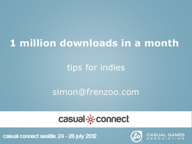1 million downloads in a month          tips for indies       simon@frenzoo.com