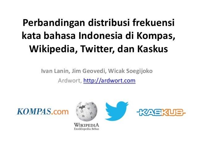 Perbandingan distribusi frekuensi kata bahasa Indonesia di Kompas, Wikipedia, Twitter, dan Kaskus