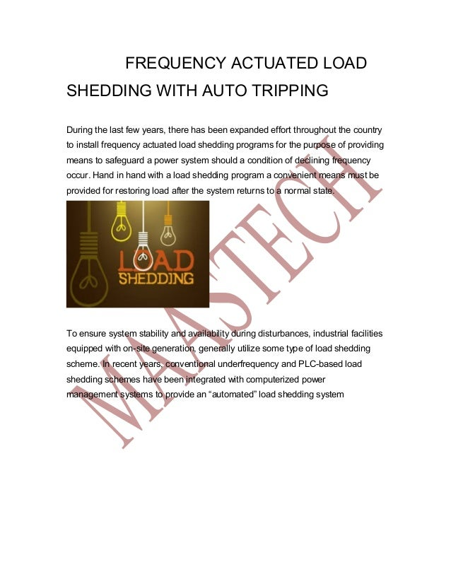 FREQUENCY ACTUATED LOAD SHEDDING WITH AUTO TRIPPING During the last few years, there has been expanded effort throughout t...