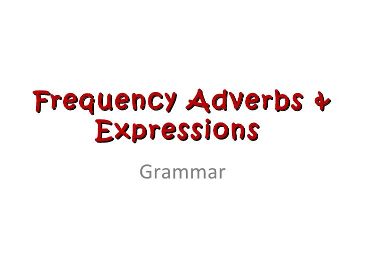 Frequency Adverbs & Expressions