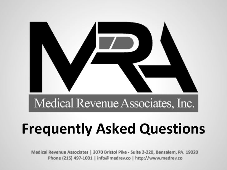 Frequently asked questions   medical revenue associates, inc.