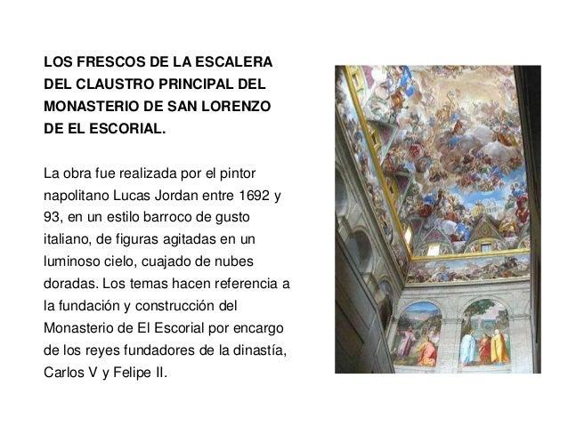 LOS FRESCOS DE LA ESCALERADEL CLAUSTRO PRINCIPAL DELMONASTERIO DE SAN LORENZODE EL ESCORIAL.La obra fue realizada por el p...