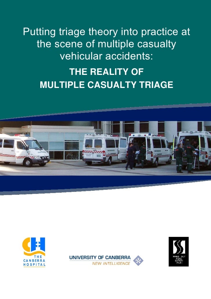 Putting triage theory into practice at   the scene of multiple casualty         vehicular accidents:         THE REALITY O...