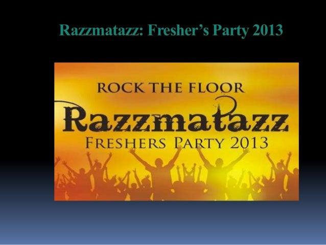 Razzmatazz: Fresher's Party 2013