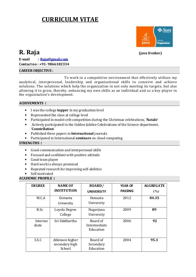 Resume For Java Fresher CURRICULM VITAE R. Raja (java fresher) E-mail : Raja@gmail ...