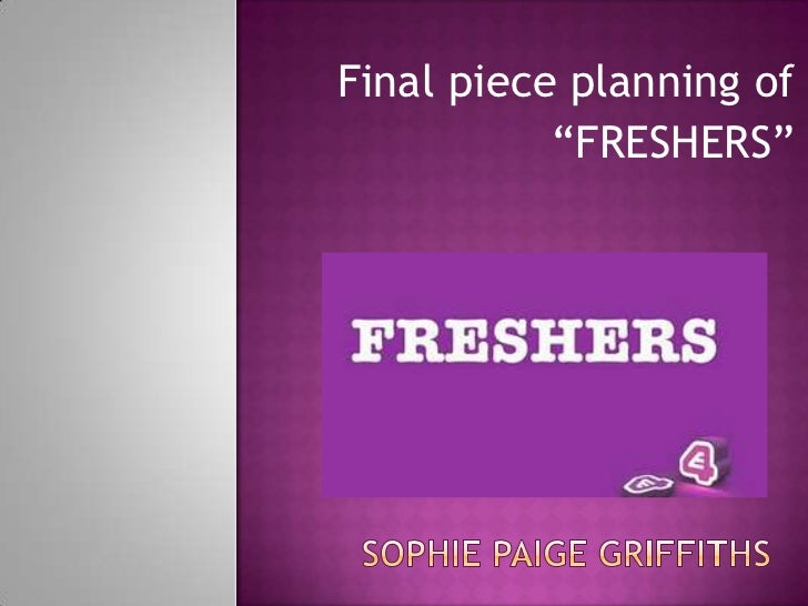 """Final piece planning of           """"FRESHERS"""""""