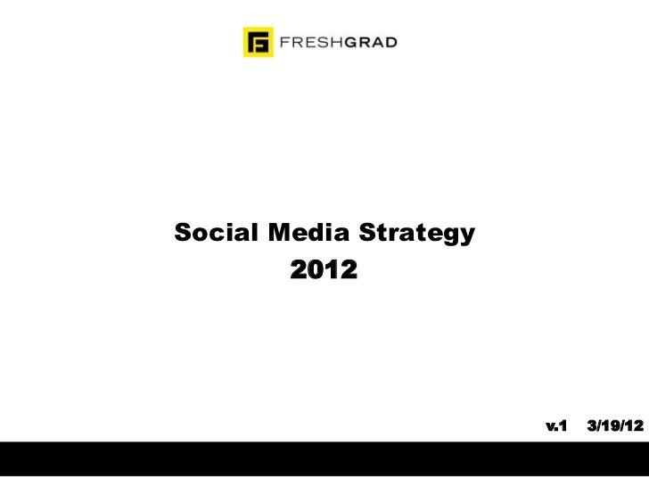 Social Media Strategy        2012                        v.1   3/19/12