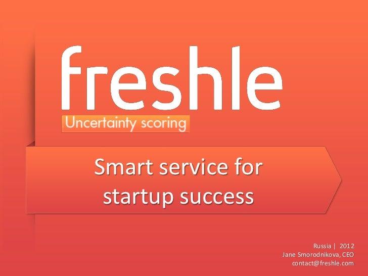 Smart service for startup success                              Russia | 2012                    Jane Smorodnikova, CEO    ...