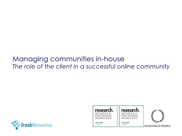 Managing communities in-house The role of the client in a successful online community
