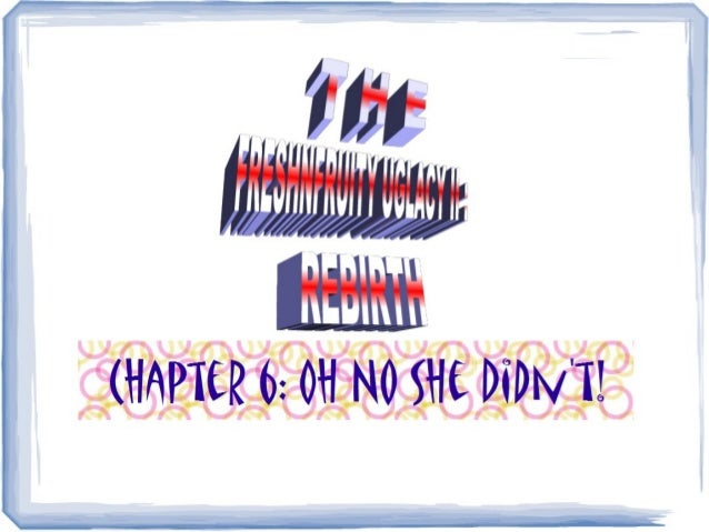 Freshnfruity rebirth chapter 6 for lj