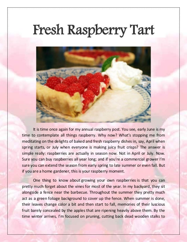 Fresh Raspberry TartIt is time once again for my annual raspberry post. You see, early June is mytime to contemplate all t...
