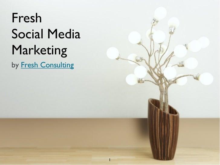 Fresh Social Media Marketing by Fresh Consulting                           1