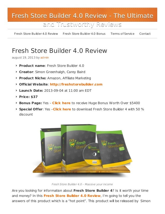 Fresh Store Builder 4.0 Review august 19, 2013 by admin Product name: Fresh Store Builder 4.0 Creator: Simon Greenhalgh, C...