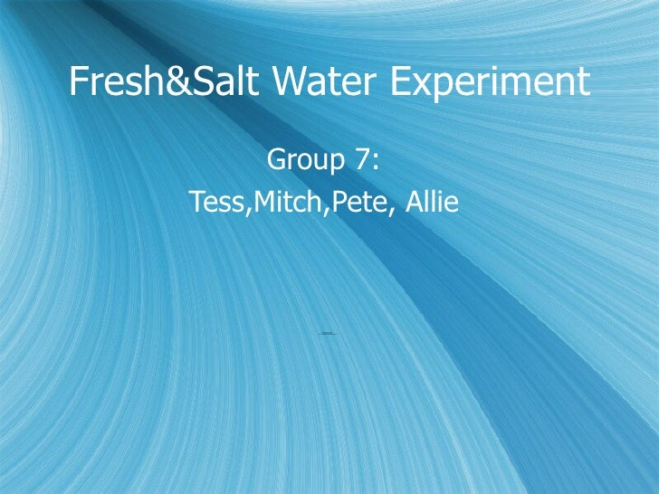 experiment fresh water Quick salt water density science experiment aveley lab science guys loading unsubscribe from aveley lab science guys so obviously we know that salt makes the water more dense allowing more types of objects float when they might not in fresh water.