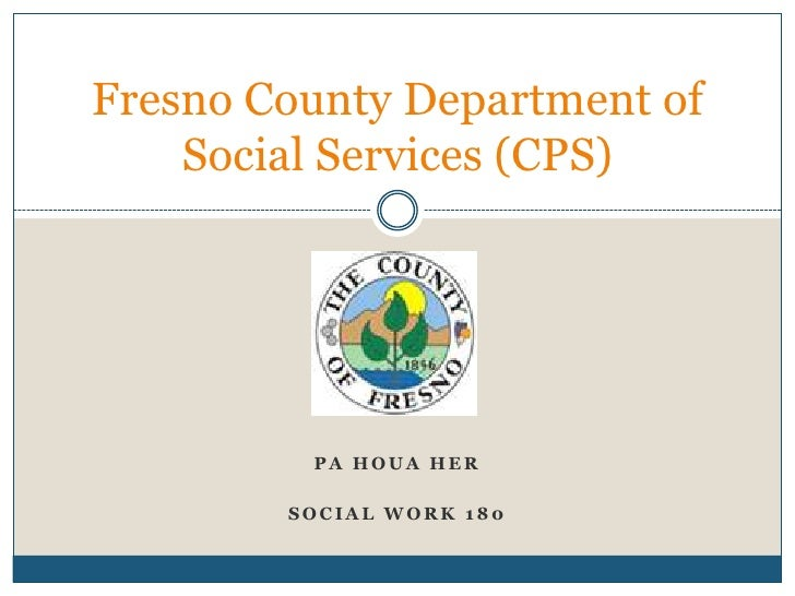 Fresno County Department of    Social Services (CPS)         PA HOUA HER        SOCIAL WORK 180
