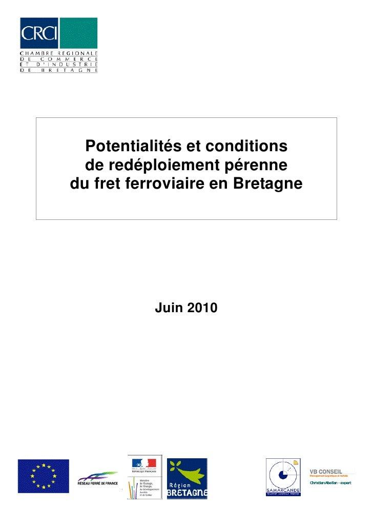Potentialités et conditions   de redéploiement pérenne du fret ferroviaire en Bretagne                Juin 2010