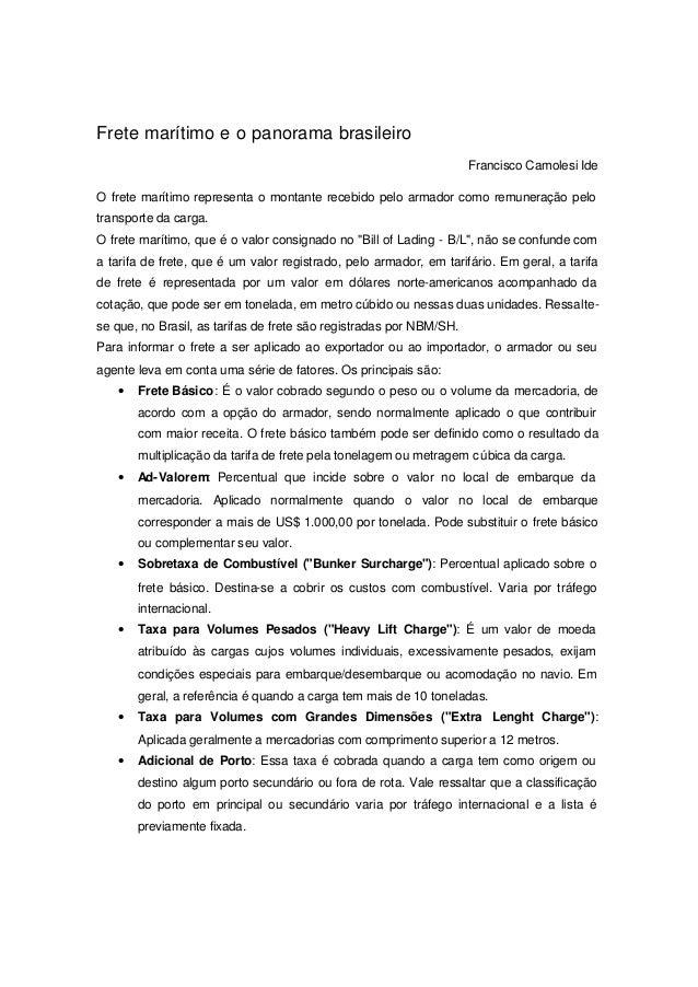 Frete marítimo e o panorama brasileiro  Francisco Camolesi Ide  O frete marítimo representa o montante recebido pelo armad...