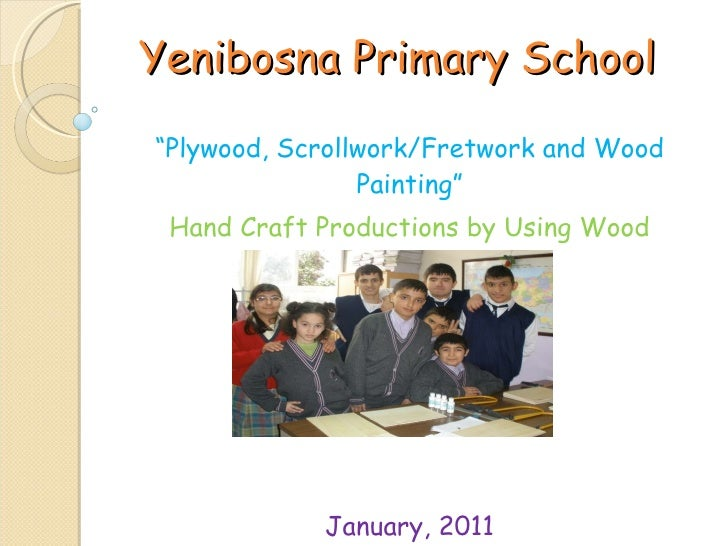 """Yenibosna Primary School """" Plywood, Scrollwork/Fretwork and Wood Painting"""" Hand Craft Productions by Using Wood January, 2..."""