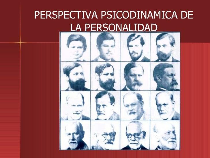 PERSPECTIVA PSICODINAMICA DE LA PERSONALIDAD