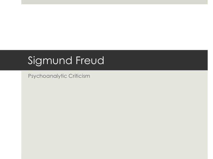 Sigmund FreudPsychoanalytic Criticism