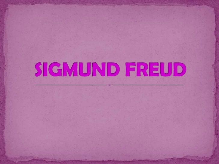    Sigismund Schlomo Freud (Freiberg, 6 de mayo de 1856 - Londres, 23 de     septiembre de 1939), más conocido como Sigmu...