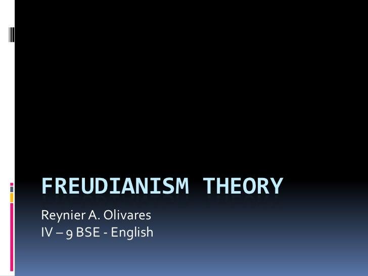 FREUDIANISM THEORYReynier A. OlivaresIV – 9 BSE - English