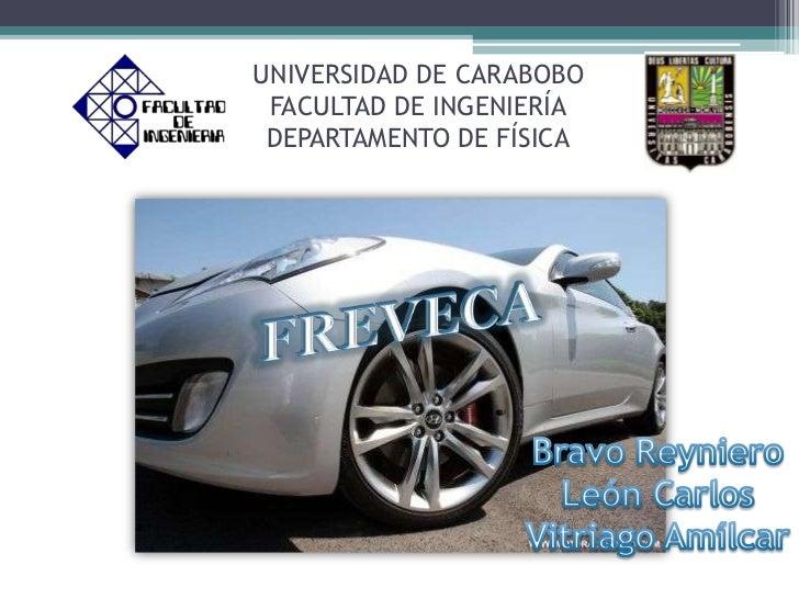 UNIVERSIDAD DE CARABOBO FACULTAD DE INGENIERÍA DEPARTAMENTO DE FÍSICA