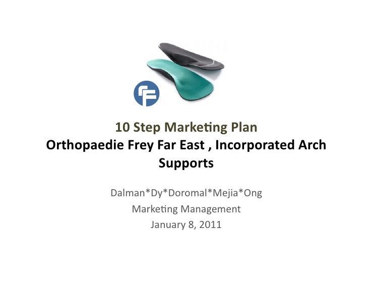 Frey 10 step marketing plan - dalman doromal dy mejia ong