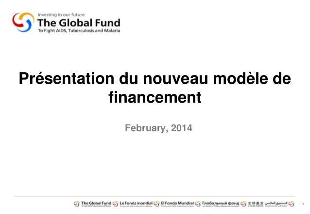 1 Présentation du nouveau modèle de financement February, 2014