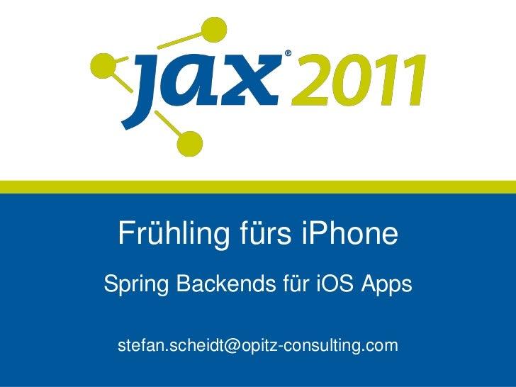 Frühling fürs iPhone<br />Spring Backends für iOS Apps<br />stefan.scheidt@opitz-consulting.com<br />