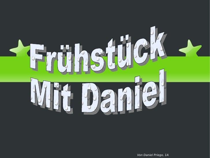 Von Daniel Priego, 1A Frühstück Mit Daniel