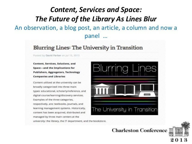 Content, Services and Space: The Future of the Library As Lines Blur An observation, a blog post, an article, a column and...