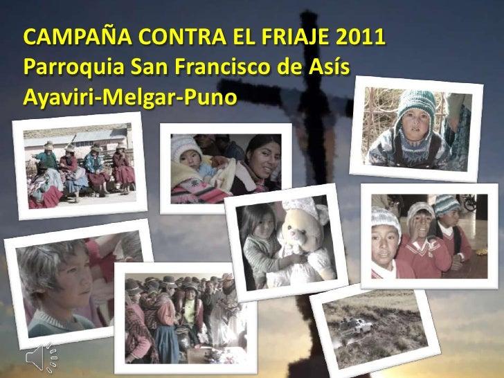 CAMPAÑA CONTRA EL FRIAJE 2011<br />Parroquia San Francisco de Asís<br />Ayaviri-Melgar-Puno<br />
