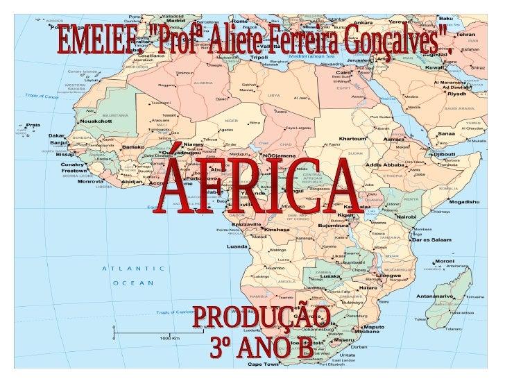 """EMEIEF. """"Profª Aliete Ferreira Gonçalves"""". ÁFRICA PRODUÇÃO 3º ANO B"""