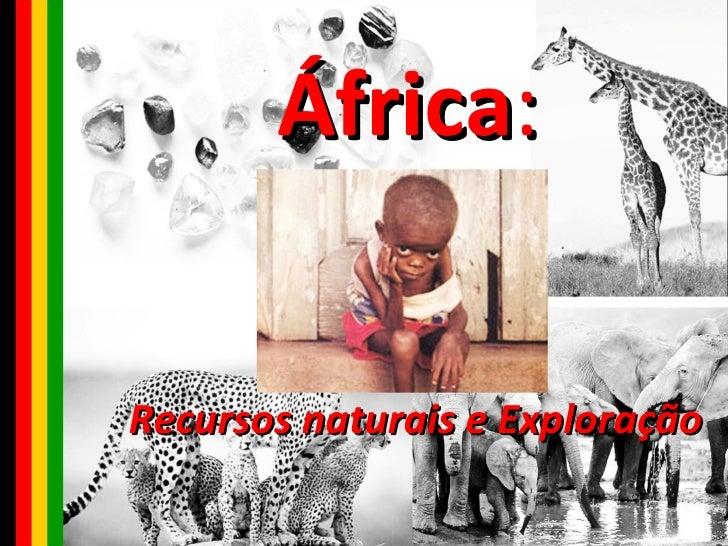 África : recusos naturais e exploração