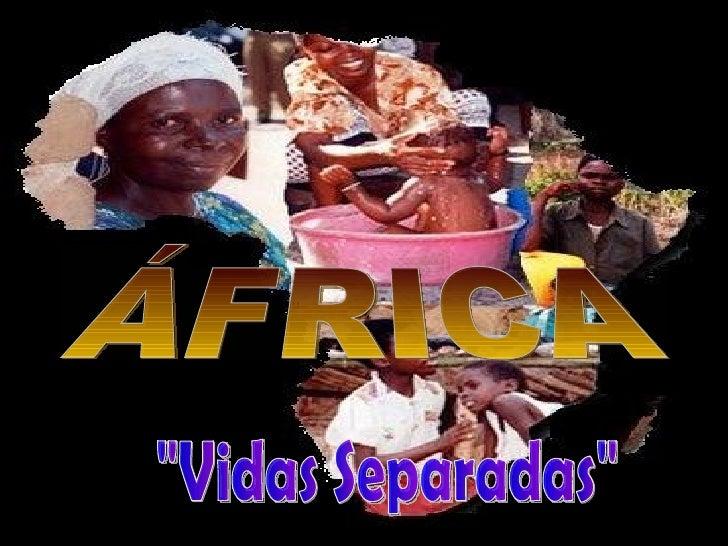 """ÁFRICA """"Vidas Separadas"""""""