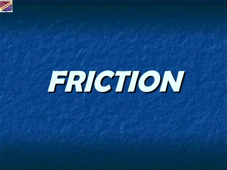 friction a necessary evil Physics assignment help, friction is necessary evil, why is friction a necessary evil.