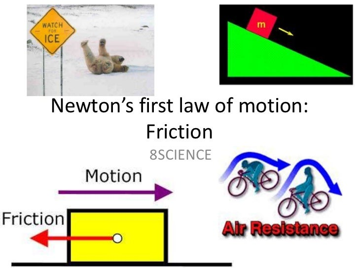 Newton's first law of motion: Friction<br />8SCIENCE<br />