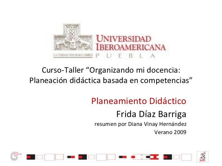 Planeamiento Didáctico por Frida Díaz Barriga. Resumen elaborado por Diana Vinay